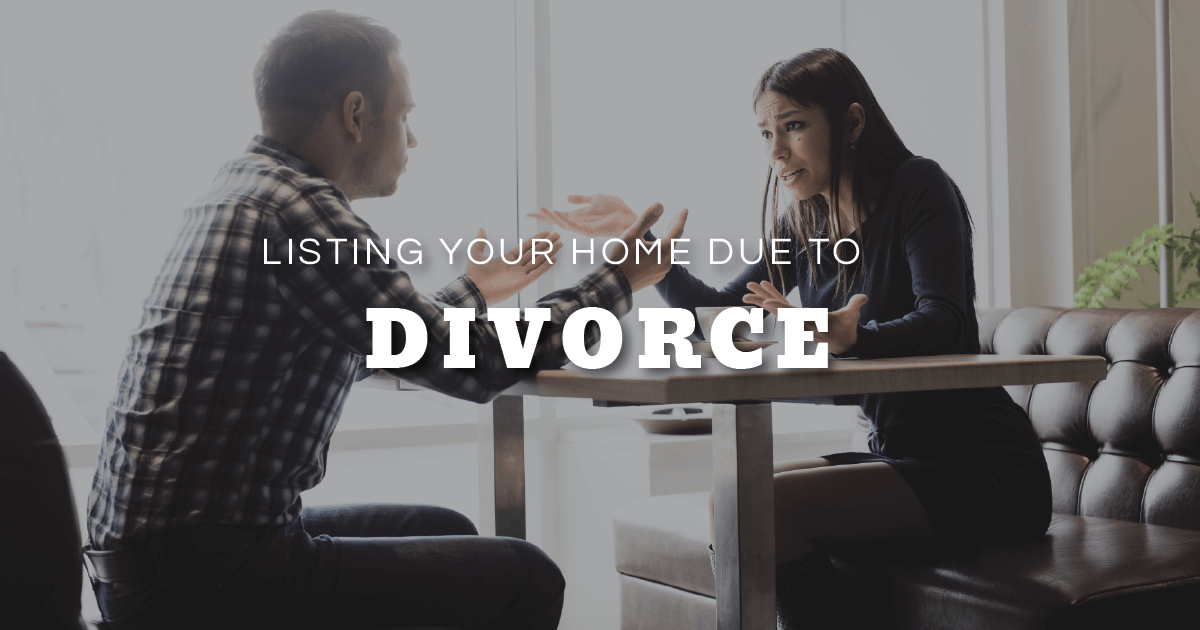Listing Your Home Due to Divorce